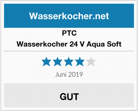 PTC Wasserkocher 24 V Aqua Soft Test