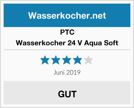 PTC Wasserkocher 24 V Aqua Soft Test
