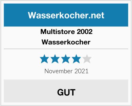 Multistore 2002 Wasserkocher Test